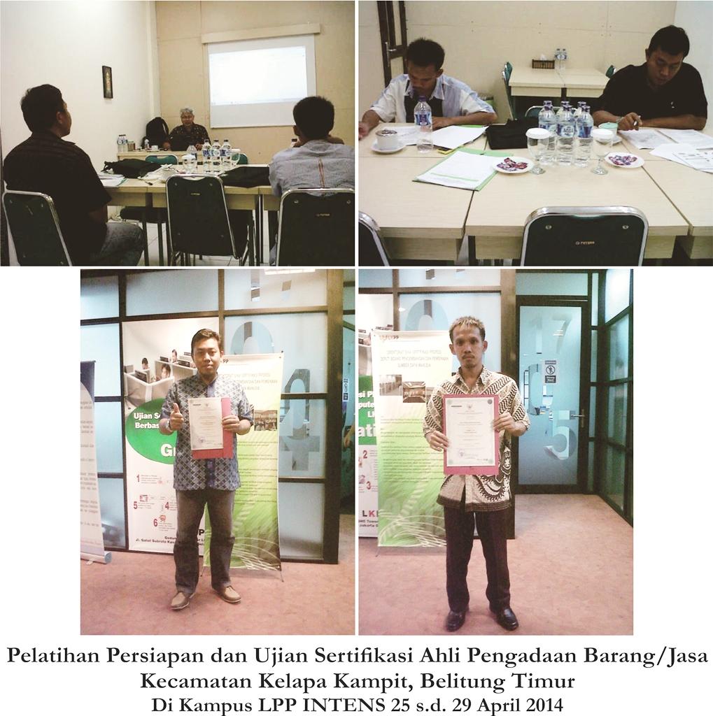 Pelatihan Persiapan dan Ujian Sertifikasi Ahli Pengadaan Barang dan Jasa 25 - 29 April 2014
