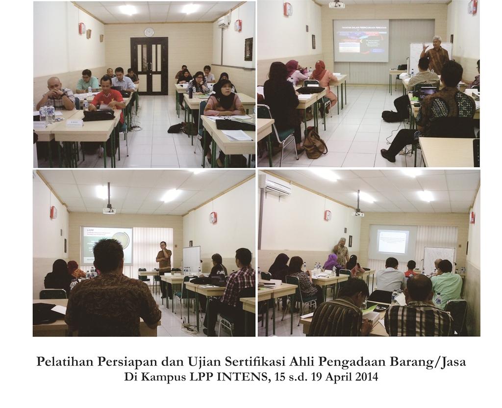 Pelatihan Persiapan dan Ujian Sertifikasi Ahli Pengadaan Barangdan Jasa 15 - 19 April 2014